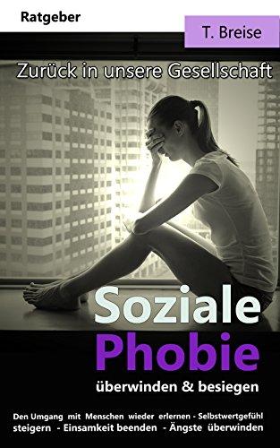[Amazon Kindle] Gratis Ebook: Soziale Phobie überwinden & besiegen: Zurück in die Gesellschaft