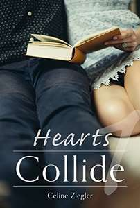 "GRATIS Kindle Edition e-Book: ""Hearts Collide"" -> von Celine Ziegler"