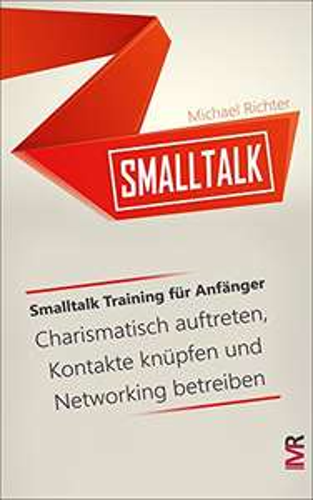 [Amazon Kindle] Gratis Ebook: Smalltalk Training für Anfänger - Charismatisch auftreten, Kontakte knüpfen und Networking betreiben