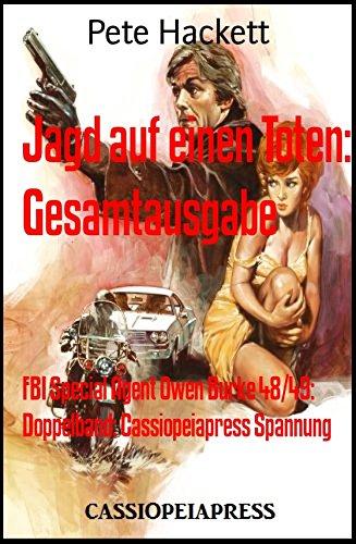 Jagd auf einen Toten: Gesamtausgabe: FBI Special Agent Owen Burke 48/49: Doppelband: Cassiopeiapress Spannung [Kindle eBook] @ amazon.de