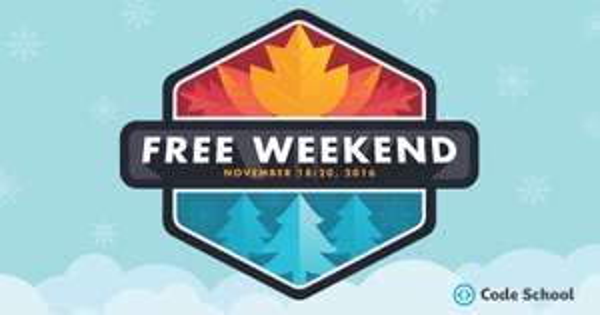 Code School, Free Weekend 18-20.11.2016 Alle Kurse und Inhalte umsonst.