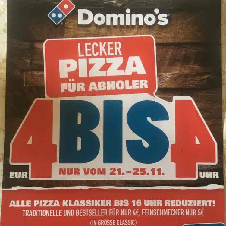 Dominos 4 bis 4 - vom 21-25.11. bis 16Uhr Pizzen ab 4€