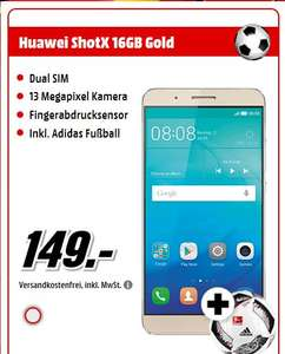 [Mediamarkt] Huawei ShotX Gold [LTE, 5.2 Zoll FHD-Display, 1.5GHz OctaCore-CPU, 13MP Kamera, Android™ 5.1.1] inc. Adidas Fußball für 149,-€ Versandkostenfrei