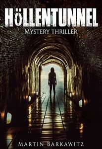 "GRATIS Kindle Edition e-Book: ""Höllentunnel"": Mystery Thriller"
