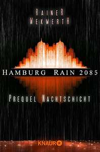 "GRATIS Kindle Edition e-Book: ""Hamburg Rain 2085"" Nachtschicht: Prequel"
