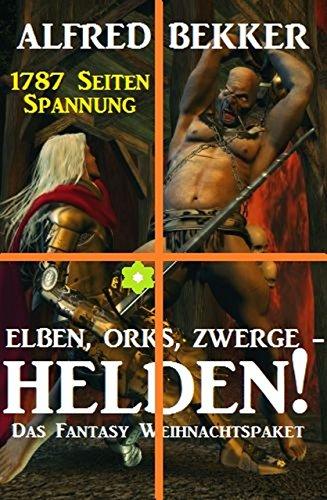 [Amazon Kindle] Gratis Ebook - Elben, Orks, Zwerge - Helden! Das Fantasy Weihnachtspaket: 1787 Seiten Spannung