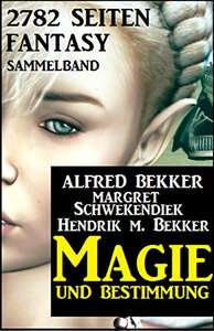 [Amazon Kindle] Gratis Ebook - Magie und Bestimmung: 2782 Seiten Fantasy Sammelband