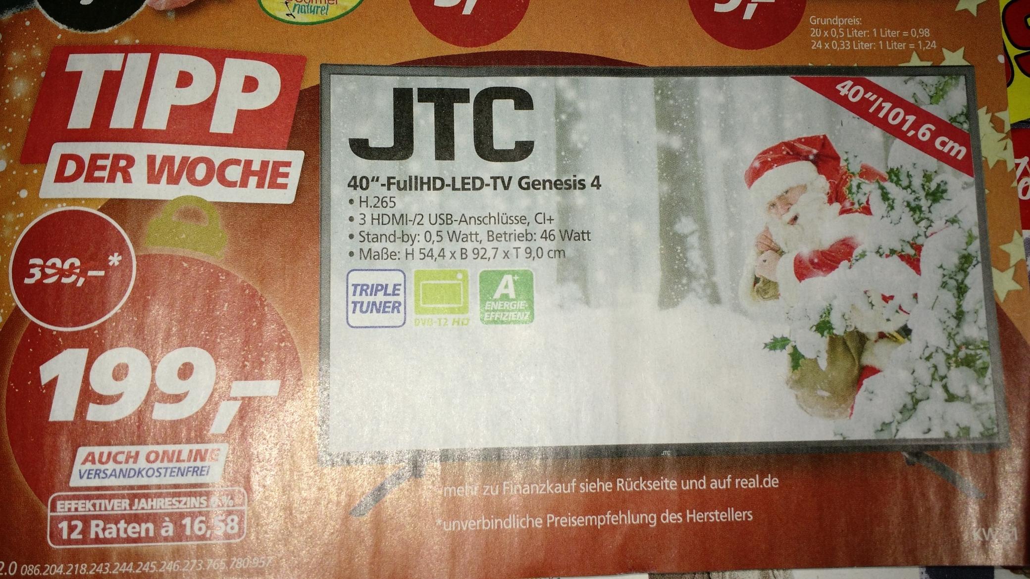 "[,-real bundesweit] JTC Genesis 4 TV 40"" (FHD Edge-lit, 250 cd/m², 4.000:1, Triple Tuner, CI+, 3x HDMI, 2x USB, EEK A+) für eff. 184€"