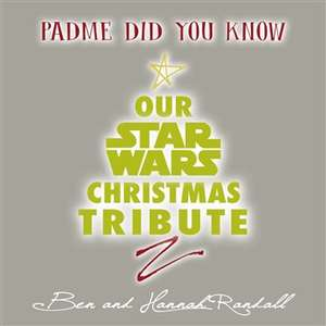 [Noisetrade] The Randalls - Padme Did You Know: Our Star Wars Christmas Tribute
