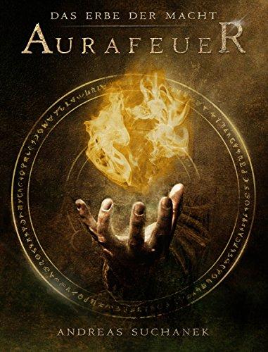 Das Erbe der Macht - Band 1: Aurafeuer Kindle Edition kostenlos