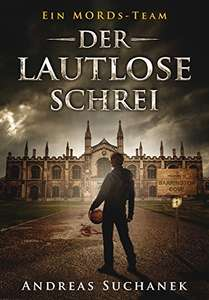 GRATIS Kindle Edition e-Book: Ein MORDs-Team - Band 1 bis 4: Der lautlose Schrei (All-Age Krimi)