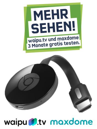 Google Chromecast v2 + 3 Monate waipu.tv + 3 Monate Maxdome +  Gratis Versand