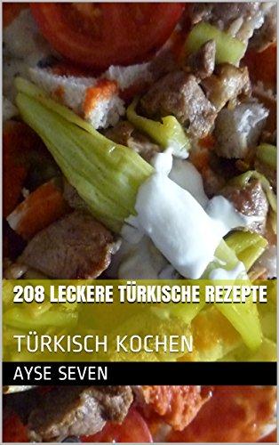 208 leckere türkische Rezepte: TÜRKISCH KOCHEN