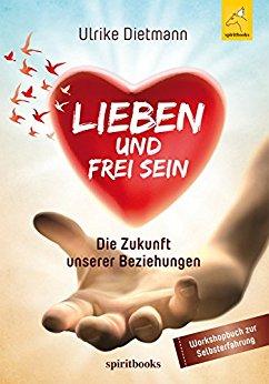 Kindle-eBooks LIEBEN UND FREI SEIN: Die Zukunft unserer Beziehungen Kindle Edition + weitere