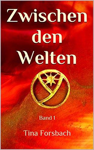 Kindle-eBook: Zwischen den Welten Band I