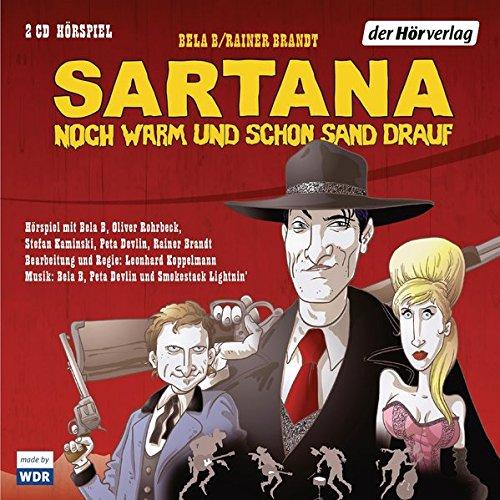 """Hörspiel Sartana – noch warm und schon Sand drauf mit Bela B. (""""Die Ärzte""""), Stefan Kaminski, Oliver Rohrbeck (""""Die Drei ???""""), Peta Devlin, die Band Smokestack Lightnin"""