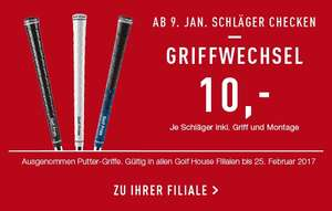 GOLFHOUSE Golf Griffe wechseln inkl. Montage 9.1.-25.02.2017