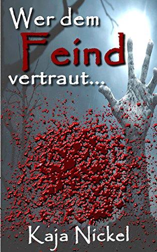 Kindle-eBook: Wer dem Feind vertraut...