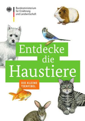 """""""Entdecke die Haustiere - Die kleine Tierfibel"""" - kostenlos bestell- und downloadbar"""