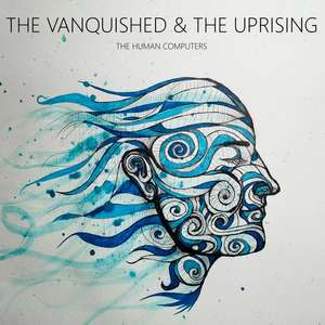 "Album ""The Vanquished & The Uprising"" von The Human Computers für 1€!"