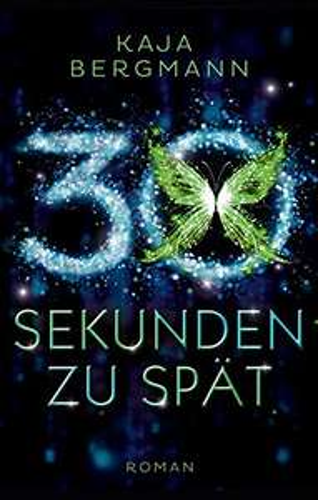 [Kindle] 30 Sekunden zu Spät - Kaja Bergmann     --- Und andere DEALS aus den aktuellen Top100