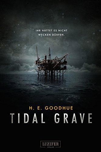 [Kindle] Tidal Grave - H. E. Goodhue (Horrorthriller)  ---- und andere Deals aus den Top100 Kindle gratis eBooks