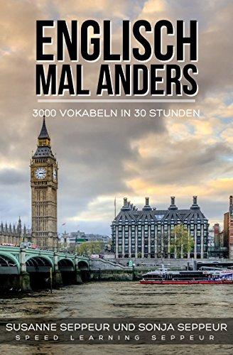 [Amazon Kindle] Englisch mal anders - 3000 Vokabeln in 30 Stunden: Systematisches Merken von 3000 englischen Vokabeln