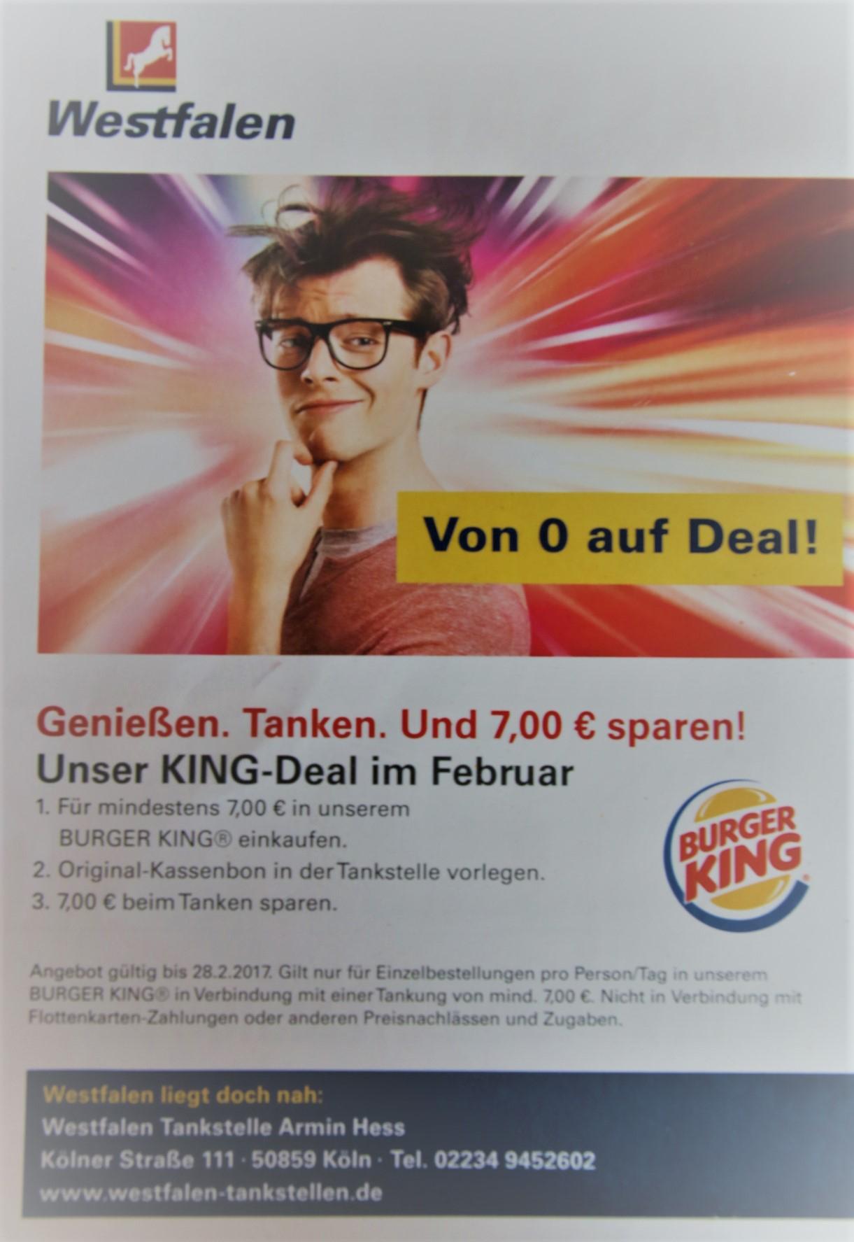 Lokal: Westfalen Tankstelle Köln Lövenich, Für 7€ im anliegenden Burger King einkaufen/essen -> 7€ gratis tanken.