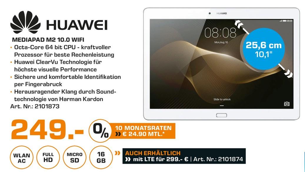 Saturn Berlin / Huawei Mediapad M2 - 10,1 Zoll Wifi 249 Euro / LTE 299 Euro