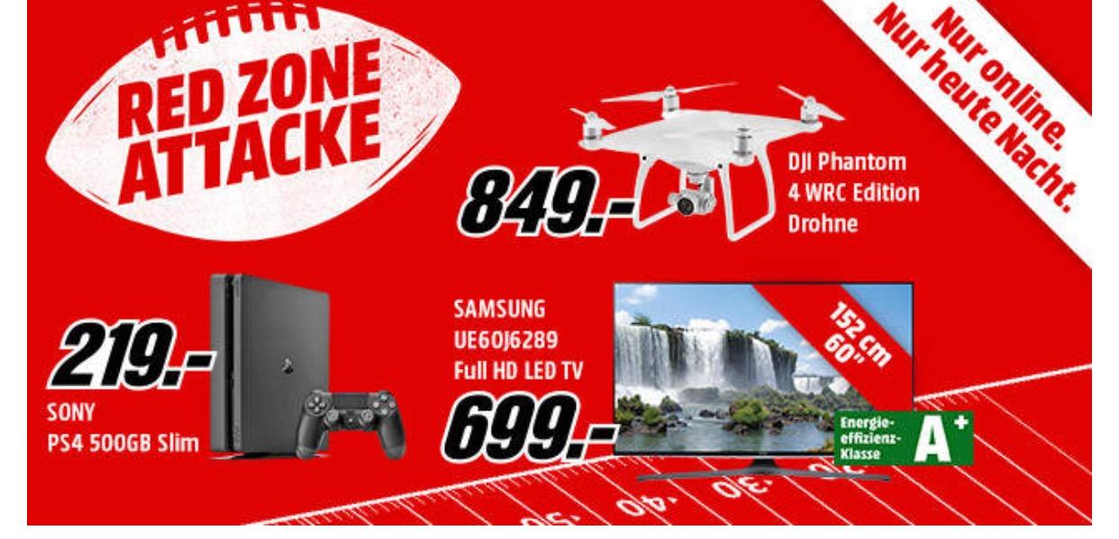 [Mediamarkt] Redzone Nachtangebote: PS4 Slim 219€ / Phantom 4 Drohne 849€ /Krups xn1011 88€ / Samsung UE 60j6289 TV  699€