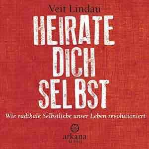 """[Audible] Heute zum Valentinstag Hörbuch """"Heirate dich selbst"""" von Veith Lindau für 1/2 Guthaben / 4,95€"""