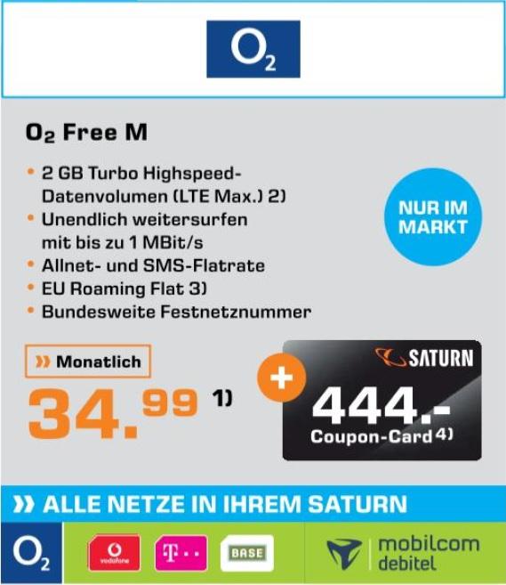 [Lokal Saturn Bremen] o2 Free M (Allnet SMS 2GB LTE Max., danach 1MBit/s EU Flat) für 34,99€ (17,75€) + 444€ Coupon