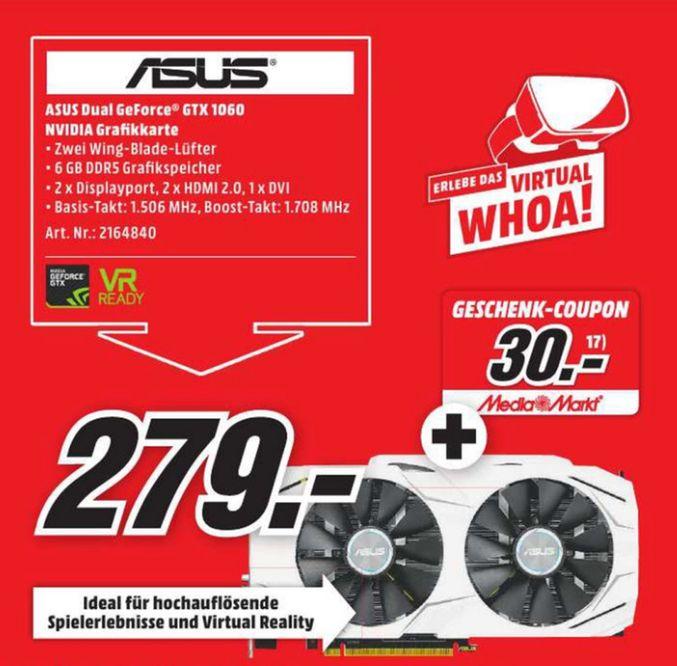 [Mediamarkt] Asus Dual-GTX1060-6G Gaming Nvidia GeForce Grafikkarte (PCIe 3.0, 6GB DDR5 Speicher, HDMI, DVI, Displayport) + 30,-€ Geschenk-Coupon für 279,-€ Versandkostenfrei. Angebot Online!