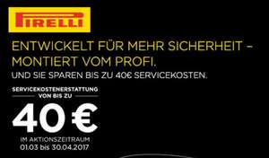 """Pirelli Reifen - bis zu 40€ Servicekosten erstattung 01.03 .- 30.04.2017 ab 17"""" Zoll Reifen u. Kompletträder"""