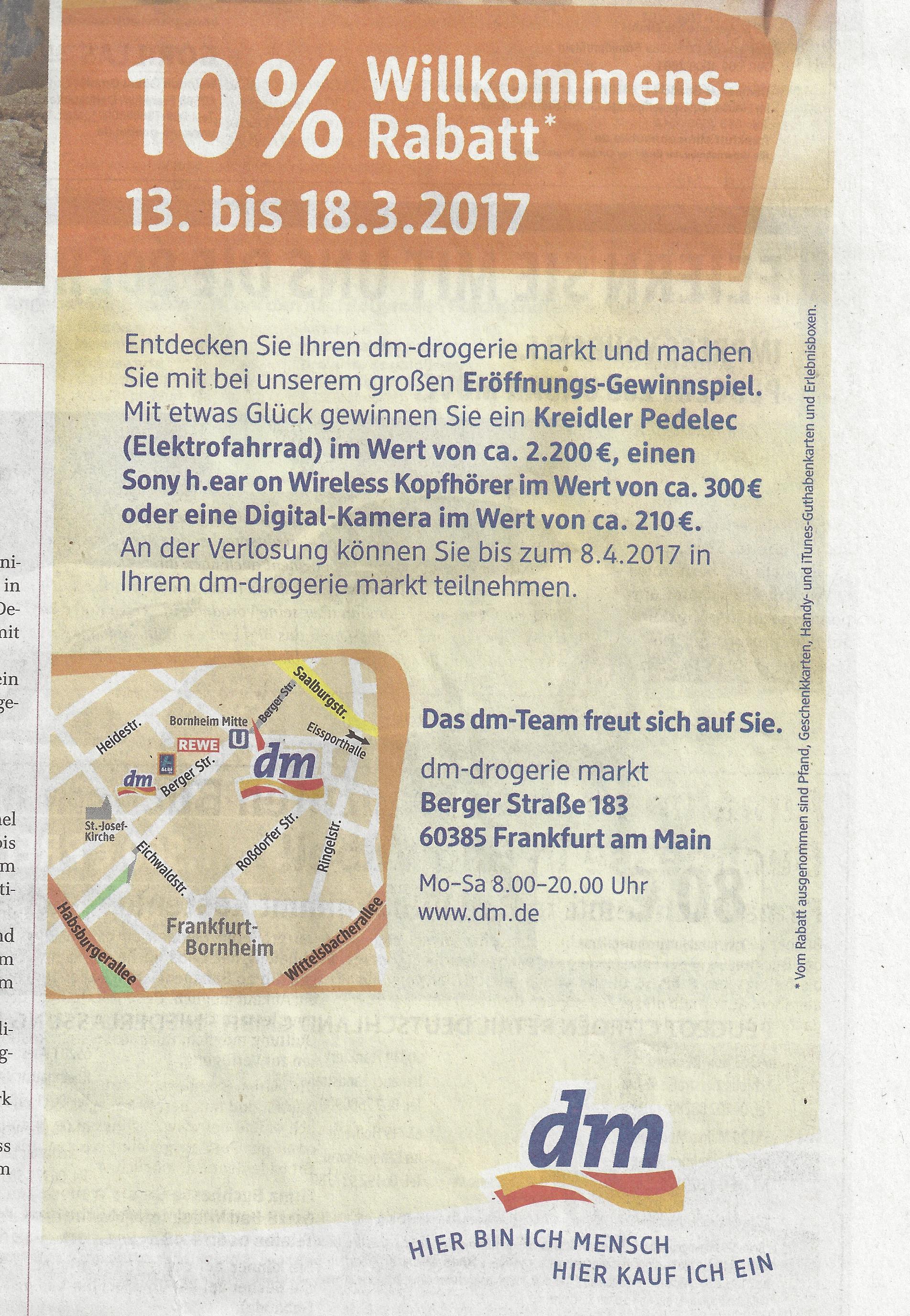 Lokal Frankfurt am Main - 10% Rabatt im dm-drogerie Markt in Frankfurt/Main , Berger Straße 183 (Wiedereröffnung vom 13. bis 18.3.2017)