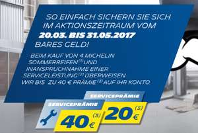 20 €/40 € (<= 16 Zoll/>= 17 Zoll) Serviceprämie beim Kauf von 4 MICHELIN-Sommerreifen