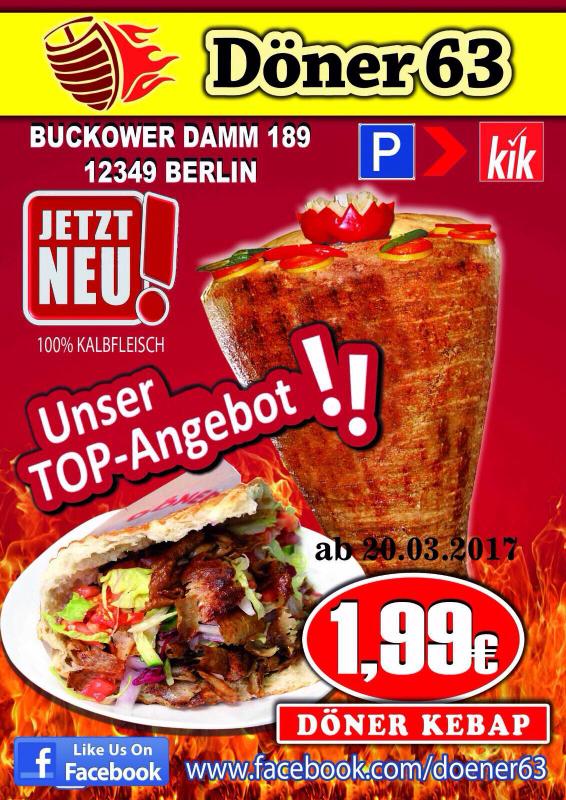 Döner 63, Döner für nur 1.99€ Top Angebot(Erstmal Unbegrenzt) Ort: Buckowerdamm 189, 12349 Berlin