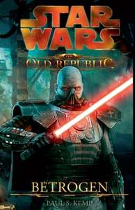 Star Wars The Old Republic, Band 2: Betrogen Kindle Edition für 9,99