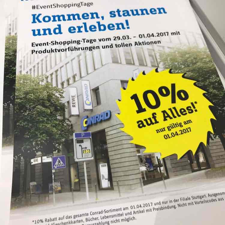 10% auf Alles Conrad Stuttgart Königsstraße am 1.4.2017