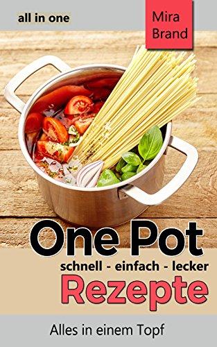"""One Pot Rezepte - schnell einfach lecker"" Kindle eBook Gratis"