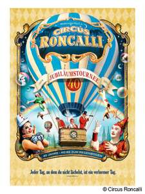 Die 40 Jahre Roncalli Jubiläumstournee bis zu 55% Rabatt in Bonn, Bremen, Hannover, Lübeck, München