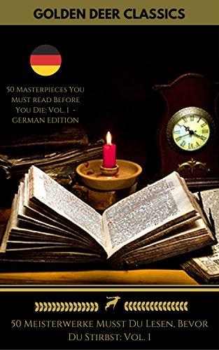 Kindle:50 Meisterwerke Musst Du Lesen, Bevor Du Stirbst: Vol. 1 (Golden Deer Classics)