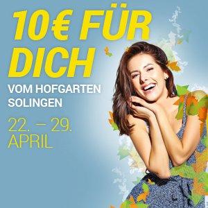 Lokal: Solingen Hofgarten 10€ Shopping Gutschein für Einkäufe ab 50€ 22.-29. April