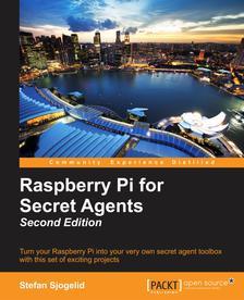 [Packtpub] Raspberry Pi for Secret Agents - Second Edition