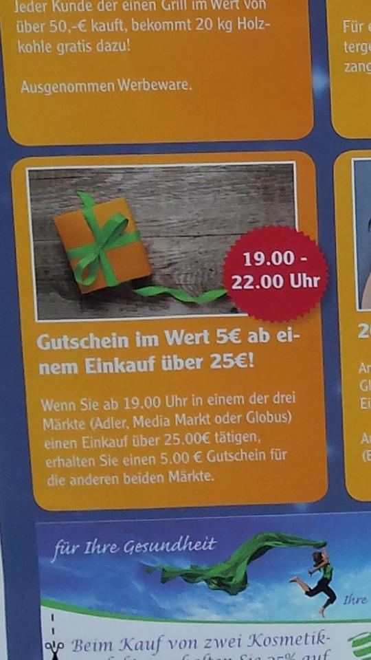 Lokal Limburg  in einer der drei Märkte (Adler, Media Markt oder Globus) einen Einkauf über 25 € tätigen und einen 5 € Gutschein für die anderen beiden Märkte erhalten