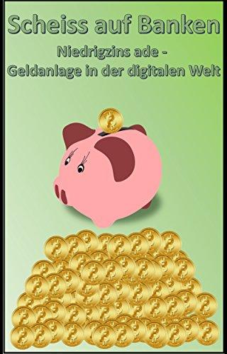 Scheiss auf Banken & Finanzielle Unabhängigkeit: Der kompakte Einstieg (kostenlose Amazon Ebooks)