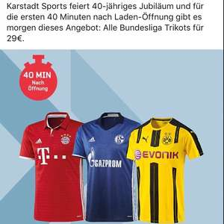 [Lokal] Karstadt-Sport Bundesliga Trikots für 29€ 40min lang 3.5.17