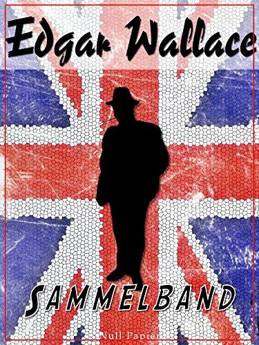 [Amazon Kindle] Edgar Wallace – Sammelband - Romane und Geschichten (10.822 Seiten)