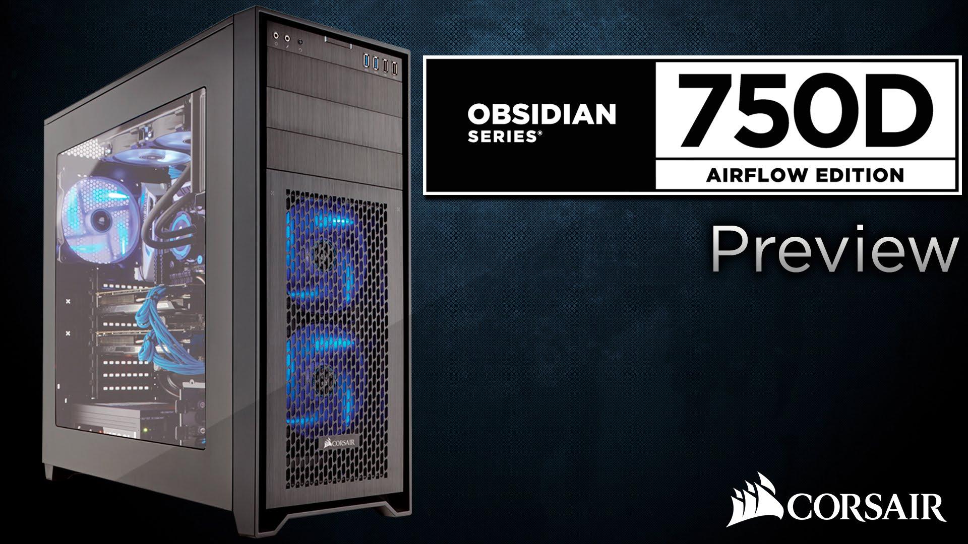(Alternate) Corsair Obsidian 750D Airflow Edition