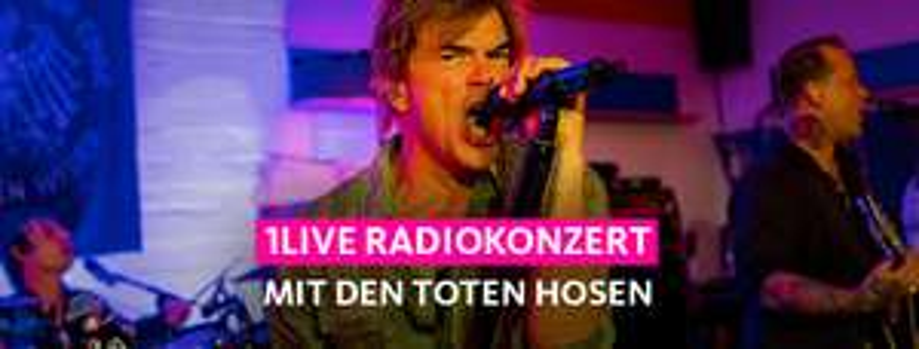 Die Toten Hosen - live Radiokonzert heute auf 1Live und Radio Bremen4